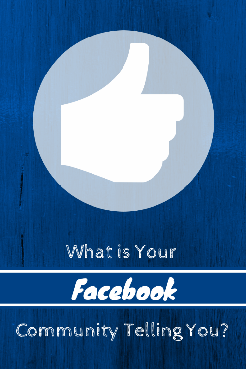 What is Your Facebook Community Telling You