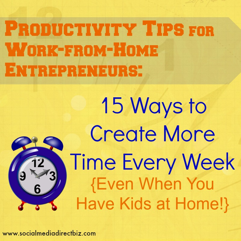 Productivity Tips for Work-from-Home Entrepreneurs