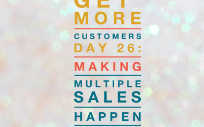 Get More Customers {Day 26}: Make Multiple Sales Easy with Incentives