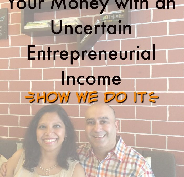 How We Do It: 11 Ways to Manage Your Money as an Entrepreneur AKA When You Don't Always Have a Steady Income