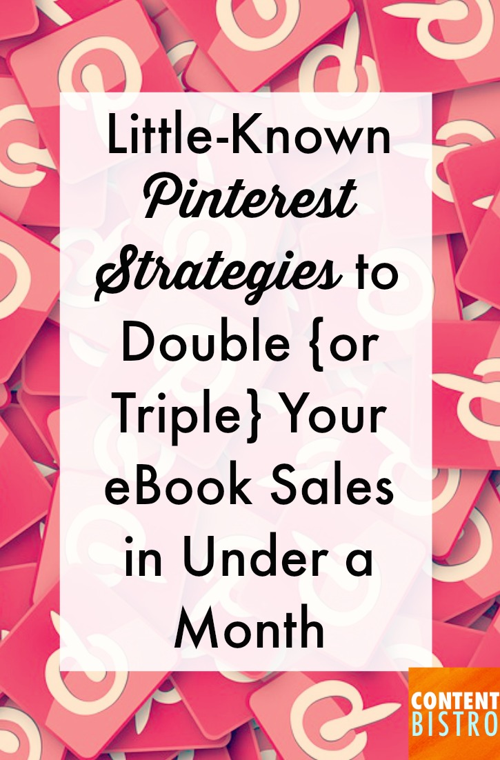 LITTLE KNOWN PINTEREST STRATEGIES TO DOUBLE OR TRIPLE YOUR EBOOK SALES