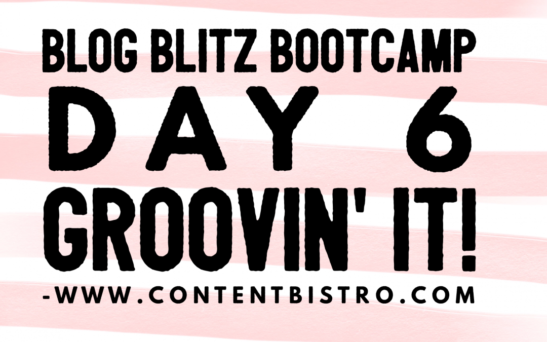 {Blog Blitz Bootcamp} Groovin' It! Blog Ideas That Make Money