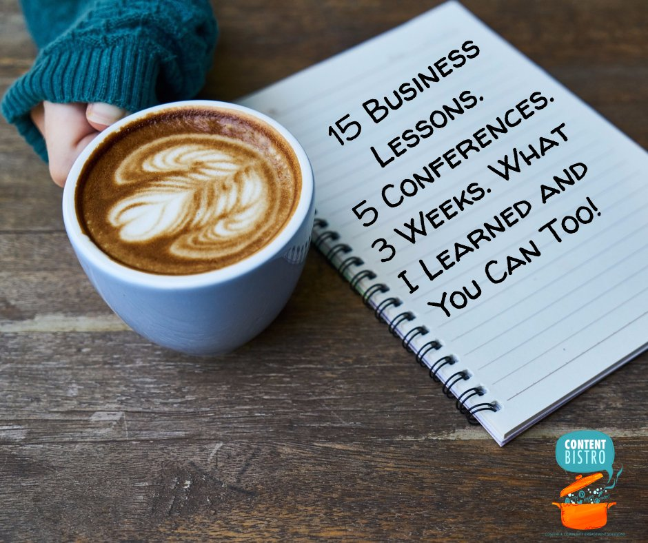 15 Business Lessons. 5 Conferences. 3 Weeks – What I Learned and You Can Too!