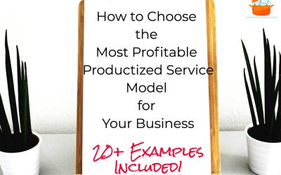 How to Choose the Most Profitable Productized Service Model for Your Business (Includes 20+ Productized Services Examples!)