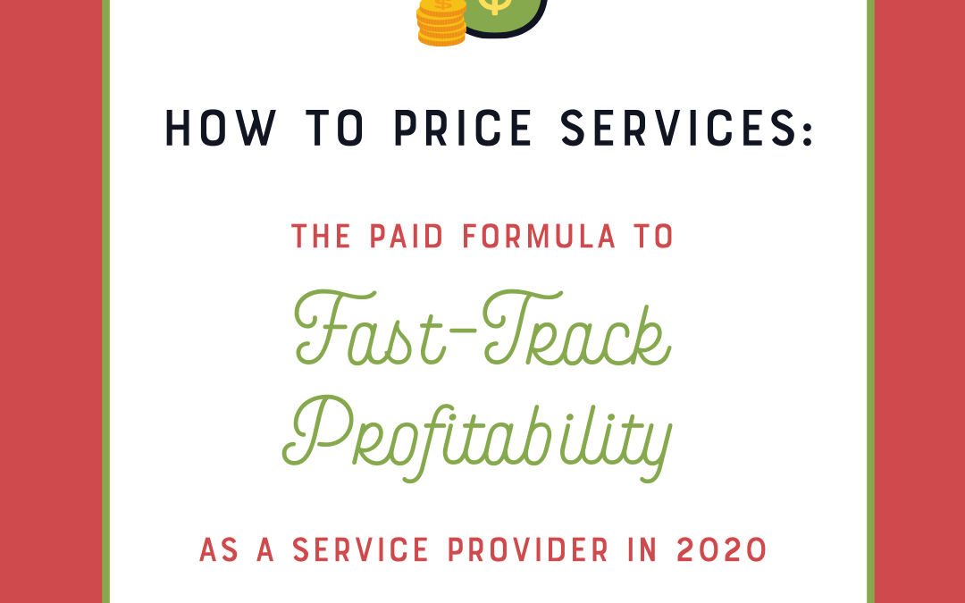 How to Price Services: The PAID Formula to Fast-Track Profitability as a Service Provider in 2020