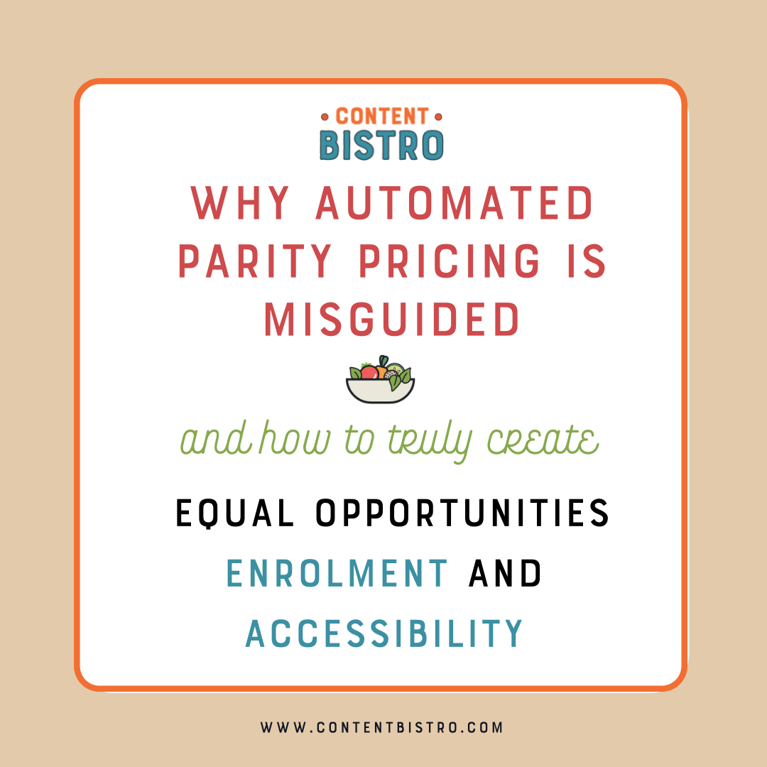 Why Automated Parity Pricing is Misguided and How to Truly Create Equal Opportunities for Enrolment and Accessibility